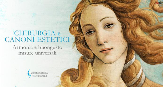 You are currently viewing La Chirurgia ed i canoni estetici: armonia e buongusto, misure universali