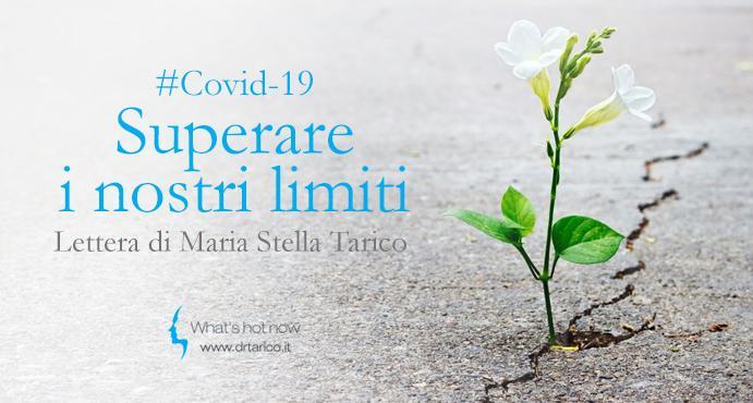 Read more about the article Superare i nostri limiti – Lettera di Maria Stella Tarico