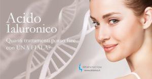 Read more about the article Acido Ialuronico: quante cose si possono fare con una fiala?