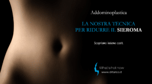 Read more about the article Addominoplastica: la nostra tecnica per ridurre il sieroma