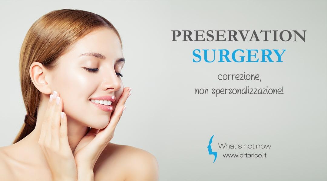 Preservation Surgery: correzione, non spersonalizzazione!
